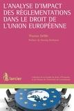 Thomas Delille et Herwig Hofmann - L'analyse d'impact des règlementations dans le droit de l'Union européenne.