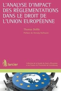 Thomas Delille - L'analyse d'impact des règlementations dans le droit de l'Union européenne.