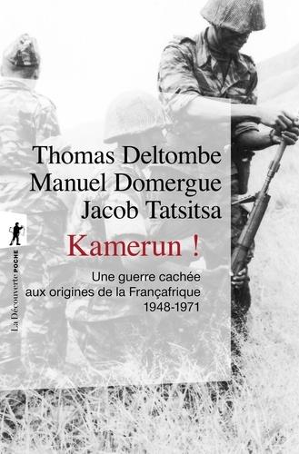 Kamerun ! - Thomas Deltombe, Manuel Domergue, Jacob Tatsitsa - Format ePub - 9782348042386 - 11,99 €