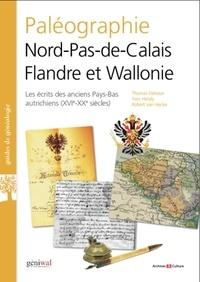 Thomas Delvaux et Yves Heraly - Paléographie Nord-Pas-de-Calais, Flandre et Wallonie du XVIe au XXe siècles.