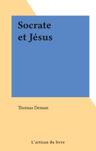 Thomas Deman - Socrate et Jésus.