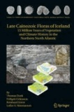 Thomas Denk et Reinhard Zetter - Late Cainozoic Floras of Iceland - 15 Million Years of Vegetation and Climate History in the Northern North Atlantic.