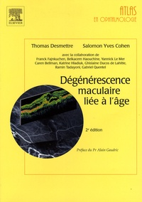 Thomas Desmettre et Salomon-Yves Cohen - Dégénérescence maculaire liée à l'âge.