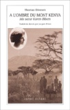 Thomas Dinesen - A l'ombre du Mont Kenya - Ma soeur Karen Blixen.