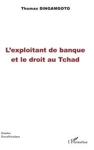 Lexploitant de banque et le droit au Tchad.pdf