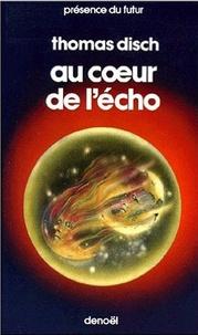 Thomas Disch - Au coeur de l'écho.