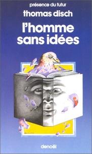 Thomas Disch - L'Homme sans idées.