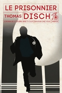 Thomas Disch - Le prisonnier - Le roman de la célèbre série TV culte.