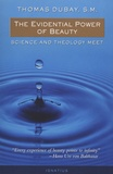 Thomas Dubay - The Evidential Power of Beauty - Science and Theology Meet.