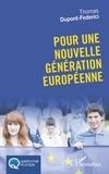 Thomas Dupont-Federici - Pour une nouvelle génération européenne.