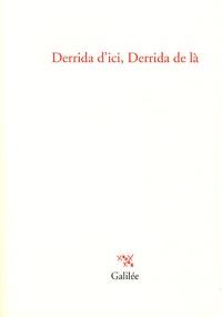 Derrida d'ici, Derrida de là - Thomas Dutoit |