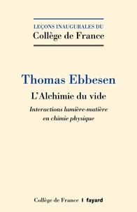 Thomas Ebbesen - L'alchimie du vide - Interactions lumière-matière en chimie physique.