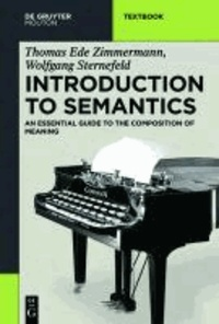 Thomas Ede Zimmermann et Wolfgang Sternefeld - Introduction to Semantics - An Essential Guide to the Composition of Meaning.