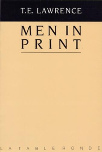 Thomas Edward Lawrence - Men in print - Essais littéraires.