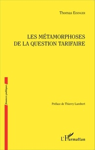 Thomas Eisinger - Les métamorphoses de la question tarifaire.