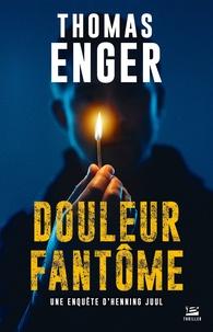 Thomas Enger - Une enquête d'Henning Juul Tome 2 : Douleur fantôme.