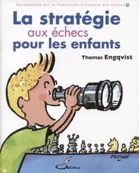 La stratégie aux échecs pour les enfants - Thomas Engqvist pdf epub