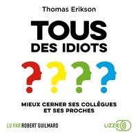 Livres téléchargés Tous des idiots ?  - Mieux cerner ses collègues et ses proches par Thomas Erikson (Litterature Francaise)
