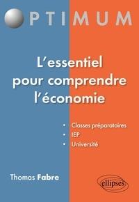 Thomas Fabre - L'essentiel pour comprendre l'économie.