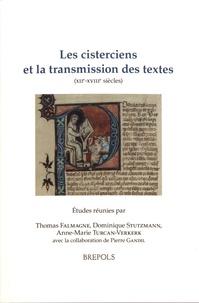 Thomas Falmagne et Dominique Stutzmann - Les cisterciens et la transmission des textes (XIIe-XVIIIe siècles).