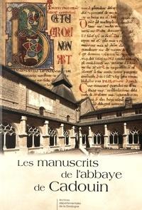 Thomas Falmagne et Alison Stones - Les manuscrits de l'abbaye de Cadouin.