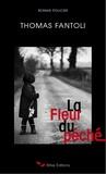 Thomas Fantoli - La fleur du péché.