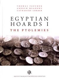 Thomas Faucher et Andrew Meadows - Egyptian Hoards - Volume 1, The Ptolemies.