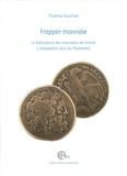 Thomas Faucher - Frapper monnaie - La fabrication des monnaies de bronze à Alexandrie sous les Ptolémées.