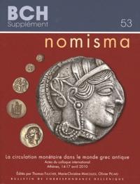 Thomas Faucher et Marie-Christine Marcellesi - Nomisma - La circulation monétaire dans le monde grec antique.