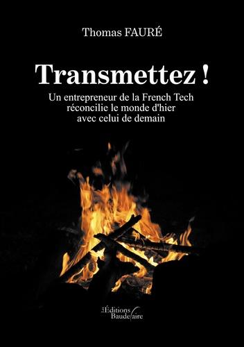 Thomas Fauré - Transmettez !.