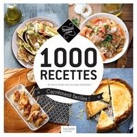 Thomas Feller-Girod et Mélanie Martin - 1 000 recettes carrément faciles.
