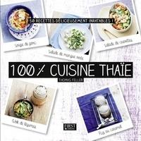Thomas Feller-Girod - 100 % cuisine thaïe.