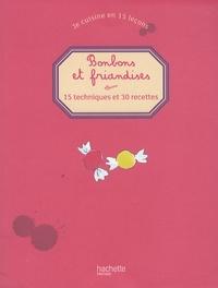 Thomas Feller-Girod - Bonbons et friandises - 15 techniques et 30 recettes.
