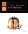 Thomas Feller-Girod et Catherine Moreau - Choux charlotte et millefeuilles.