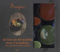 Coffret Soupes - Un livre de 40 recettes avec 2 soupières, leur couvercle et leur cuillère.pdf