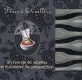 Thomas Feller-Girod - Dîner à la Cuillère - Un livre de 40 recettes et 6 cuillères de présentation.