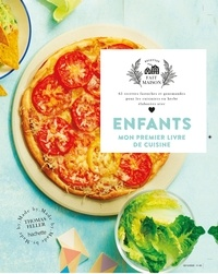 Thomas Feller-Girod - Enfants, mon premier livre de cuisine - 65 recettes fastoches et gourmandes pour les cuisiniers  en herbe, élaborées avec amour.