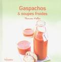 Thomas Feller-Girod - Gaspachos et soupes froides.