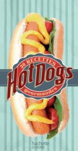 Thomas Feller-Girod - Hot-dog - 30 recettes gourmandes.