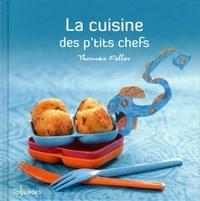 Thomas Feller-Girod - La cuisine des p'tits chefs.