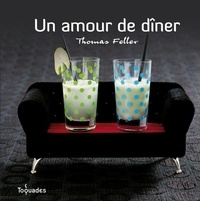 Thomas Feller-Girod - Un amour de dîner.