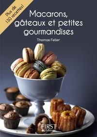 Thomas Feller - LE PETIT LIVRE  : Petit livre de - Macarons, gâteaux et petites gourmandises.