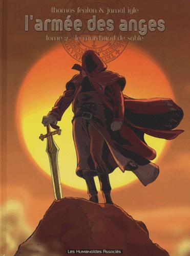 Thomas Fenton et Jamal Igle - L'armée des anges Tome 2 : Le Marchand de sable.