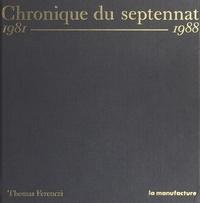 Thomas Ferenczi - Chronique du septennat - 1981-1988.