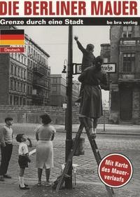 Thomas Flemming - Die Berliner Mauer - Grenze Durch Eine Stadt.