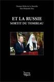 Thomas Flichy de La Neuville et Eloi Minjoulat-Rey - Et la Russie sortit du tombeau.
