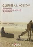 Thomas Flichy de La Neuville et Olivier Hanne - Guerres à l'horizon.