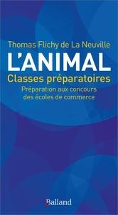 Thomas Flichy de La Neuville - L'animal à travers les sources classiques - Culture générale ECS ECE ECT Prépas commerciales.