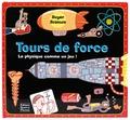 Thomas Flintham et Andy Mansfield - Tours de force - La physique comme un jeu !.