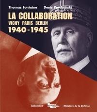 Thomas Fontaine et Denis Peschanski - La collaboration - Vichy, Paris, Berlin. 1940-1945.